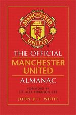 The Official Manchester United Almanac by John, Jr. White (2008, Hardcover)