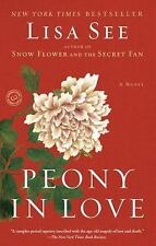 Peony in Love: A Novel - Acceptable - See, Lisa - Paperback
