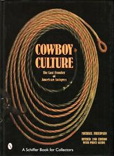 Cowboy Culture: The Last Frontier of American Antiques with 1000 color photos