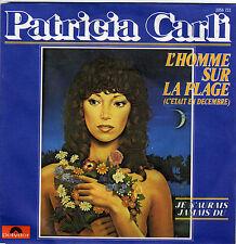 PATRICIA CARLI L'HOMME SUR LA PLAGE / JE N'AURAIS JAMAIS DU FRENCH 45 SINGLE