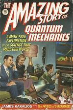 The Amazing Story of Quantum Mechanics: A Math-Free Exploration of the Science..