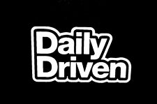 DAILY DRIVEN WINDOW STICKER VINYL DECAL CIVIC GENESIS CRX SCION VW JDM #116