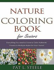 Nature Coloring Book for Seniors by Pat Steele (2015, Paperback)