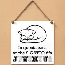 JUVENTUS In questa casa anche il GATTO tifa Targa GATTO cartello piastrella