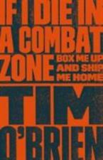If I Die in a Combat Zone : Box Me Up and Ship Me Home, Tim O'Brien, Good Book
