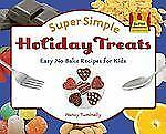 Super Simple Holiday Treats: Easy No-Bake Recipes for Kids (Super Simple Cooking