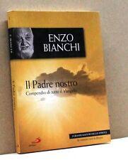 IL PADRE NOSTRO - compendio di tutto il vangelo - E.Bianchi [libro, San Paolo]