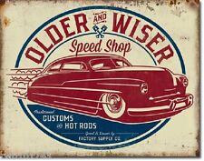 Older & Wiser Speed Shop TIN SIGN vintage hotrod garage decor metal poster 1962