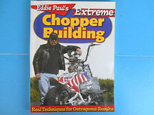 Extreme Chopper Building : Real Techniques for Outrageous Results by Eddie Paul