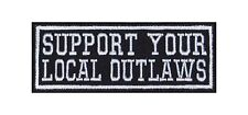 Support Your Local Outlaws Biker Heavy Rocker Patch Aufnäher Bügelbild Badge
