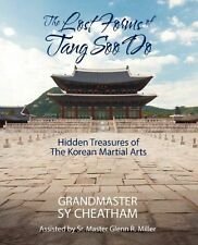 The Lost Forms of Tang Soo Do : Hidden Treasures of the Korean Martial Arts...