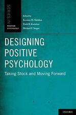 Designing Positive Psychology: Taking Stock and Moving Forward (Series in Posit