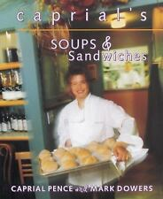 Caprial's Soups and Sandwiches by Mark Dowers and Caprial Pence (2004,...