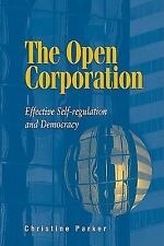 The Open Corporation : Effective Self-Regulation and Democracy by Christine...