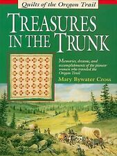 Treasures in the Trunk: Quilts of the Oregon Trail