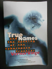 True Names: and the Opening of the Cyberspace Frontier  Vernor Vinge