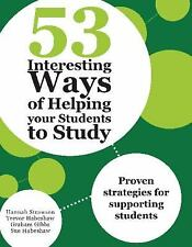 53 Interesting Ways of Helping Your Students to Study: Proven Strategies for Sup