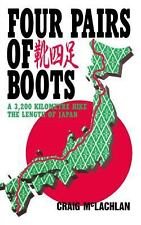 Four Pairs of Boots : A 3,200 Kilometre Hike the Length of Japan by Craig...