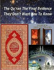 The Qu'ran the Final Evidence They Dont Want You to Know by Faisal Fahim...