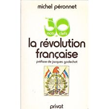 Les 50 MOTS CLEFS de la REVOLUTION FRANCAISE de Michel PERONNET préface GODECHOT