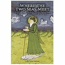 Where the Two Seas Meet : Al-Khidr and Moses-The Qur'anic Story of Al-Khidr...