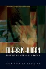 To Err Is Human: Building a Safer Health System, , Institute of Medicine, Commit