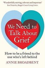 We Need to Talk About Grief: How to be a friend to the one who's left behind, Ne