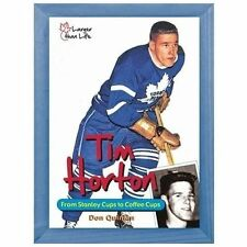 Larger Than Life: Tim Horton : Portrait of an Extraordinary Canadian by David...