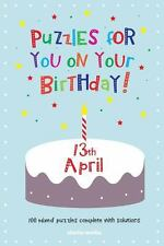 Puzzles for You on Your Birthday - 13th April (2014, Paperback)