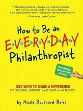 How to Be an Everyday Philanthropist: 330 Ways to Make a Difference in Your Home