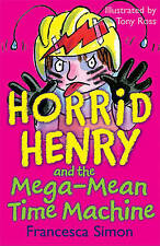 Horrid Henry Story Book - HORRID HENRY AND THE MEGA MEAN TIME MACHINE - NEW
