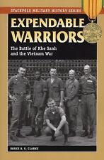 NEW - Expendable Warriors: The Battle of Khe Sanh and the Vietnam War