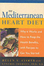 The Mediterranean Heart Diet: Why it Works and How to Reap the Health Benefits,