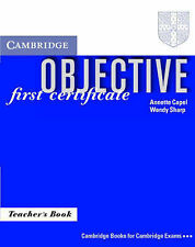 Objective: First Certificate Teacher's book, Sharp, Wendy, Capel, Annette, Very