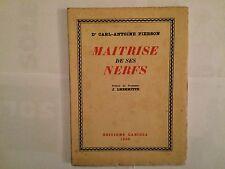 MAITRISE DE SES NERFS 1939 CARL ANTOINE PIERSON