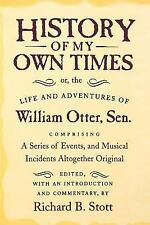 History of My Own Times; or, the Life and Adventures of William Otter, Sen., Com
