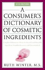 A Consumer's Dictionary of Cosmetic Ingredients: Complete Information About the