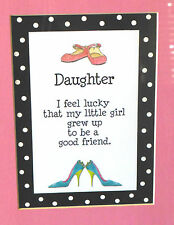 """""""Daughter, I feel lucky that my little girl grew up to be a good friend""""  Print"""