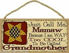 """Call Me Mamaw Too Cool To Be Called Grandmother Primitive Sunflower Sign 5X10"""""""
