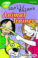 Oxford Reading Tree: Stage 12+: TreeTops: Shelly Holmes, Animal Trainer: Shelly
