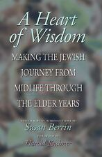 Excellent, A Heart of Wisdom: Making the Jewish Journey from Mid-Life Through th