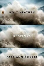 Holy Heathen Rhapsody (Poets, Penguin), Rogers, Pattiann, Good Book