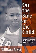 On the Side of the Child: Summerhill Revisited (Between Teacher and Text, 2), Go