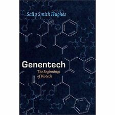 Genentech : The Beginnings of Biotech by Sally Smith Hughes (2013, Paperback)