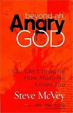 Beyond an Angry God : Experience a Personal Encounter with Love and Grace by...
