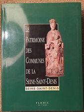 Le patrimoine des communes de la Seine Saint Denis. Flohic Editions. 1994
