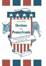 Elections in Pennsylvania: A Century of Partisan Conflict in the Keystone State