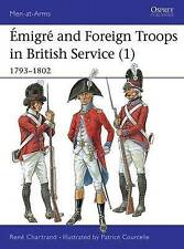 Emigre Troops British Service 1792-1803 Chartrand Courcelle Osprey NEAR MINT!