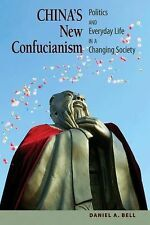 China's New Confucianism : Politics and Everyday Life in a Changing Society...