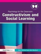 Psychology for the Classroom: Constructivism and Social Learning, Woollard, John